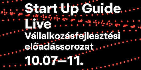 Start Up Guide Live! 5. nap: Esettanulmányok tickets