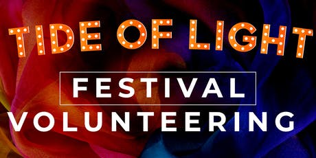 Festival Volunteering - Tide of Light 2019 tickets