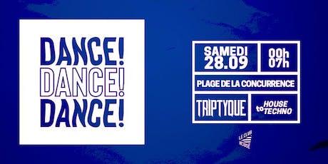 DANCE ! DANCE ! DANCE ! w/ Triptyque - SAM 28 SEPT tickets