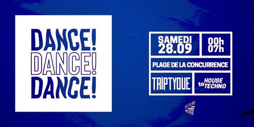 DANCE ! DANCE ! DANCE ! w/ Triptyque - SAM 28 SEPT