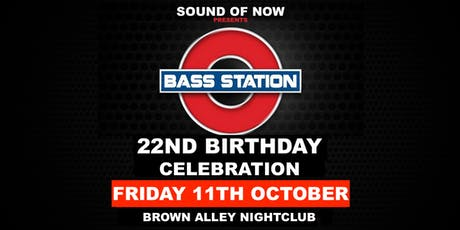 BASS STATION 22ND BIRTHDAY tickets