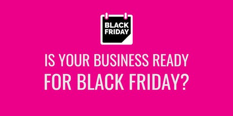 Is your business ready for Black Friday? tickets