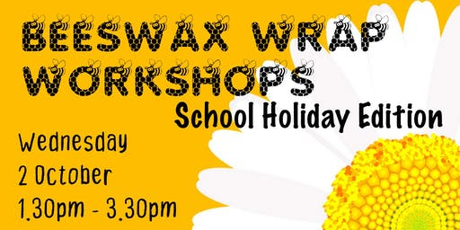 Beeswax Wrap Workshop - 2 October - School Holiday Edition