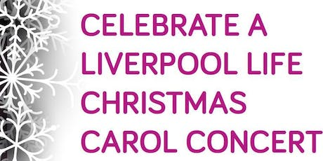 Celebrate A Liverpool Life - Carol Concert  tickets