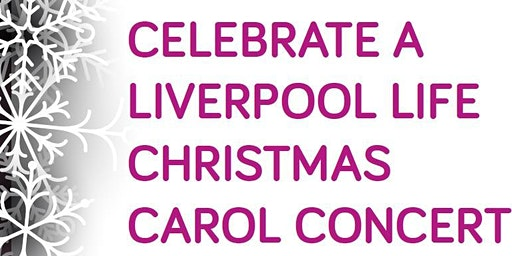 Celebrate A Liverpool Life - Carol Concert