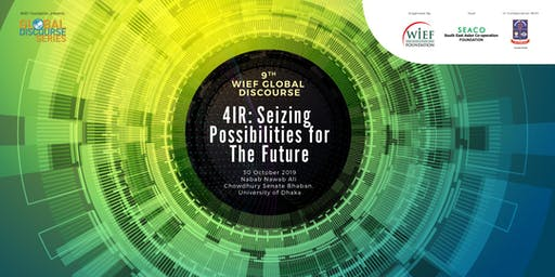 9th WIEF Global Discourse | 4IR: Seizing Possibilities for the Future