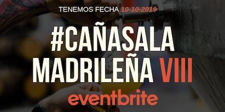 Cañas A La Madrileña VIII - Eventbrite Edition entradas