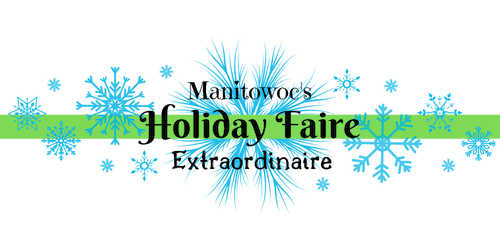 Manitowoc's Holiday Faire Extraordinaire
