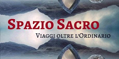Spazio Sacro: Viaggi Sciamanici Oltre l'Ordinario biglietti