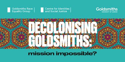 Decolonising Goldsmiths: Mission Impossible?