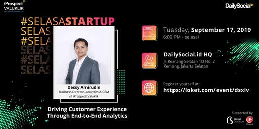 #SelasaStartup Driving Customer Experience Through End-to-End Analytics