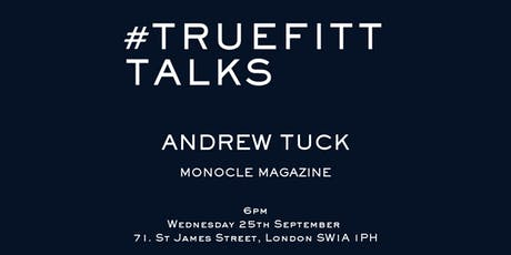 Truefitt Talks with Monocle Editor, Andrew Tuck tickets