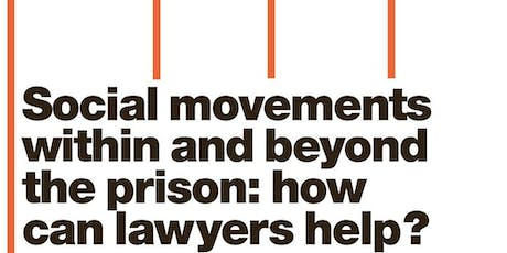 Social movements within and beyond the prison: how can lawyers help? tickets