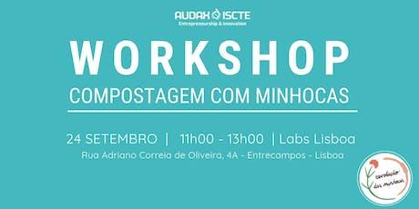 Workshop: COMPOSTAGEM COM MINHOCAS by A Revolução das minhocas bilhetes