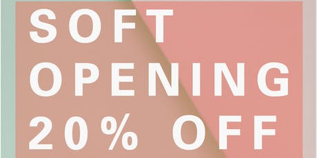 Soft Opening 20% OFF tickets