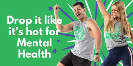 DROP IT LIKE ITS HOT FOR MENTAL HEALTH tickets