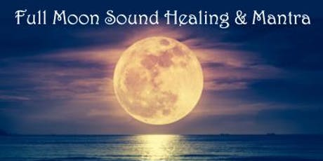 Full Moon - Sound Healing, Meditation and Mantra tickets