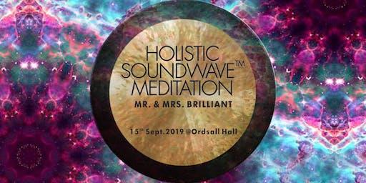 Holistic SoundWave Meditation with Mr. & Mrs. Brilliant