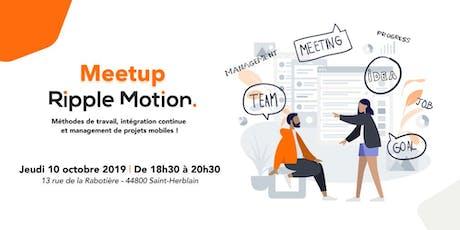 Méthodes de travail, intégration continue et management de projets mobiles ! - Meetup Ripple Motion billets