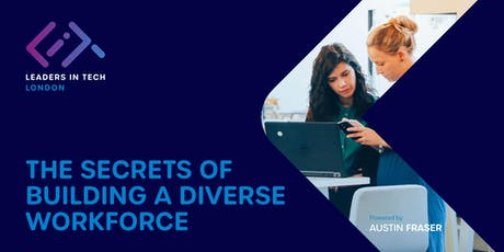 Leaders in Tech   London: The Secrets to Building a Diverse Workforce tickets