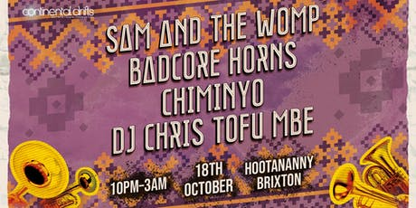 Continental Drifts: Sam and The Womp, Badcore Horns, Chiminyo & Chris Tofu tickets