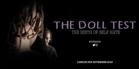 London Premiere: The Doll Test: The Birth Of Self Hate - Friday 8 November 2019 tickets