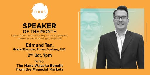 The Many Ways to Benefit from The Financial Markets  @NEST by Edmund Tan