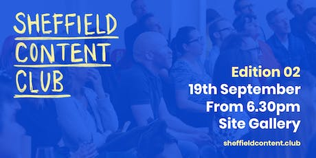 Sheffield Content Club: Edition 2 tickets