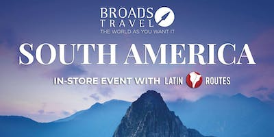 South America - Meet The Expert In-Store Event