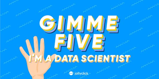 Gimme Five, I'm a Data Scientist!