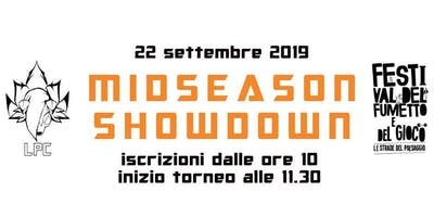 Midseason Showdown @ Festival del Fumetto e del Gioco