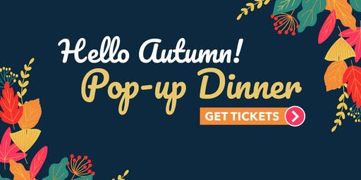 Hello, Autumn! Pop-Up Dinner - 100% Plant-Based, Gluten-Free*