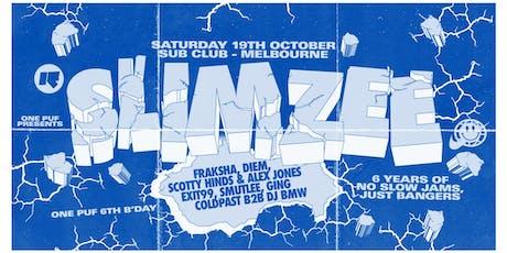 ONE PUF 6TH B'DAY : Slimzee (Rinse FM/UK) tickets