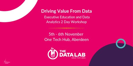 Driving Value From Data – Executive Education Data Analytics 2 Day Workshop tickets