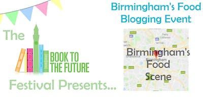 Birmingham's Food Bloggers: Blogging & Birmingham's Food Scene