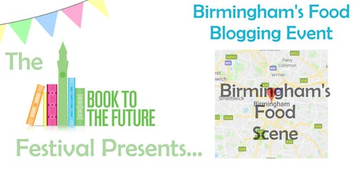 Birmingham's Food Bloggers: Blogging & Birmingham's Food Scene