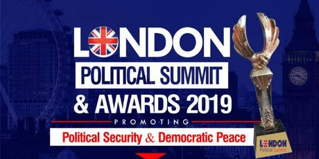 LONDON POLITICAL SUMMIT AND AWARDS 2019 tickets