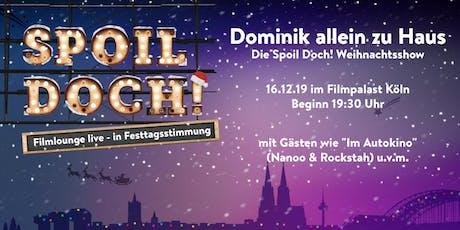 Dominik Allein Zu Haus! - Spoil Doch! - Weihnachtsshow Tickets