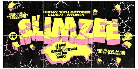 ONE PUF x Extra Spicy : Slimzee (UK/Rinse FM) tickets