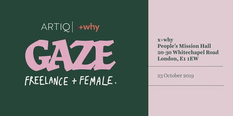 GAZE: Female & Freelance | Panel Talk + Networking for womxn creatives tickets