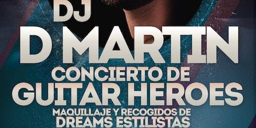 GUITAR HEROES + D MARTIN + DREAMS ESTILISTAS (Solidario por la Miastenia)