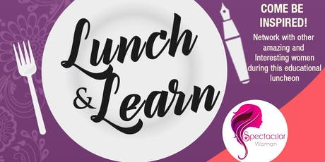 SPECTACULAR WOMAN EMPOWERMENT LUNCH & LEARN BRUNCH tickets