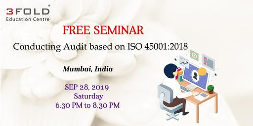FREE SEMINAR - Conducting Audit based on ISO 45001:2018 MUMBAI