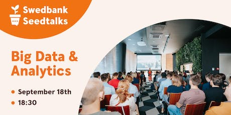Swedbank Seedtalks: Big Data & Analytics tickets