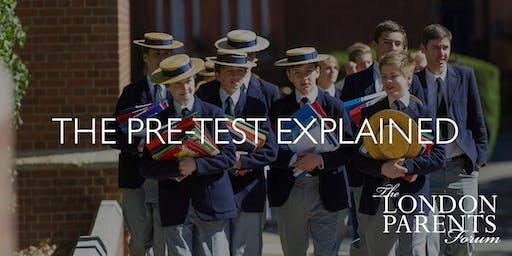 London Parents Forum: The Pre-Test Explained