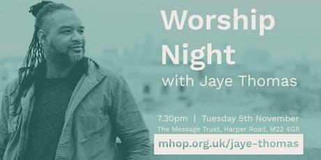 Worship Night with Jaye Thomas tickets