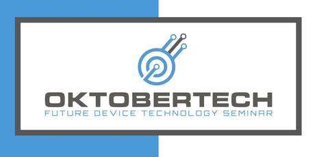 Oktobertech: Future Device Technology Seminar  tickets