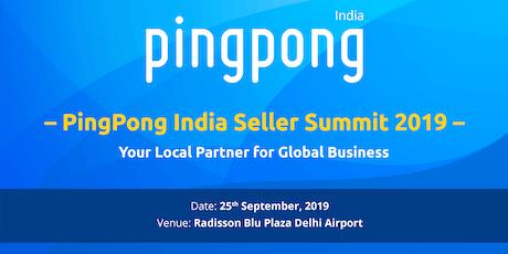 PingPong India Seller Summit Delhi 2019 tickets