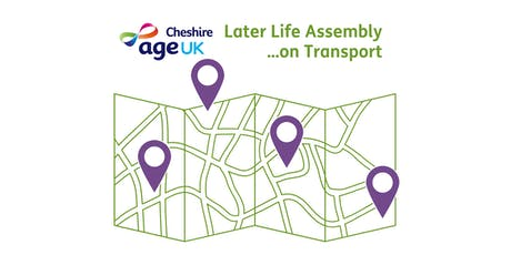 Later Life Assembly... on Transport - Age UK Cheshire tickets