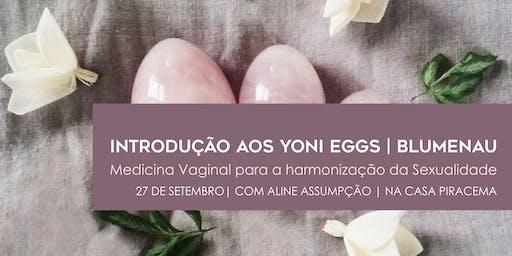 Introdução aos Yoni Eggs| Blumenau